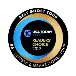 Round logo that reads USA Today 10 BEST READERS' CHOICE 2019' and around logo, the words 'BEST GHOST TOUR, #5 - GHOSTS & GRAVESTONES TOUR'