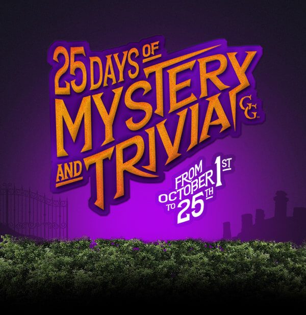 graphic with a hedge at the bottom and the words '25 days of mystery and trivia, from October 1 to 25'